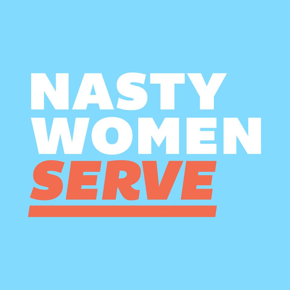 Nasty Women Serve
