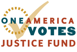 OneAmerica Votes Justice Fund