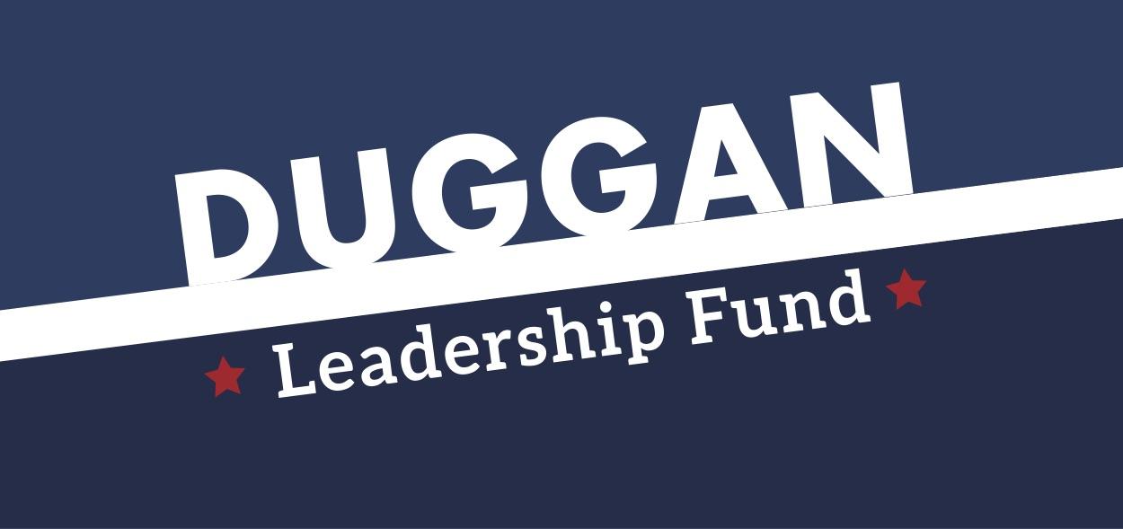 Duggan Leadership Fund