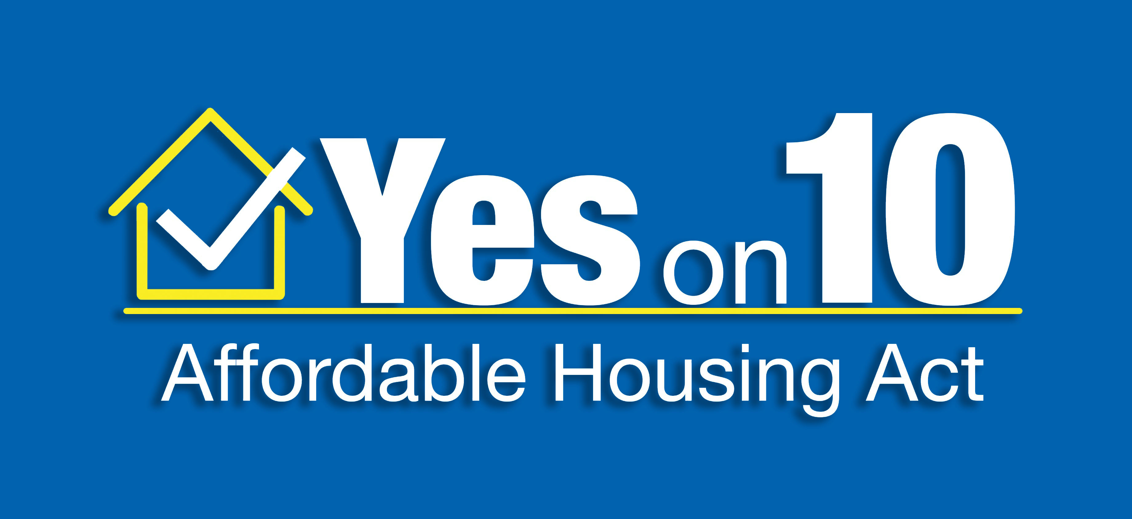 Yes on 10 Affordable Housing Act