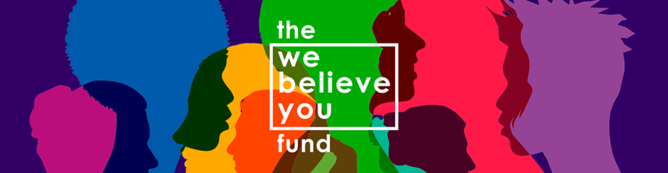 We Believe You Fund