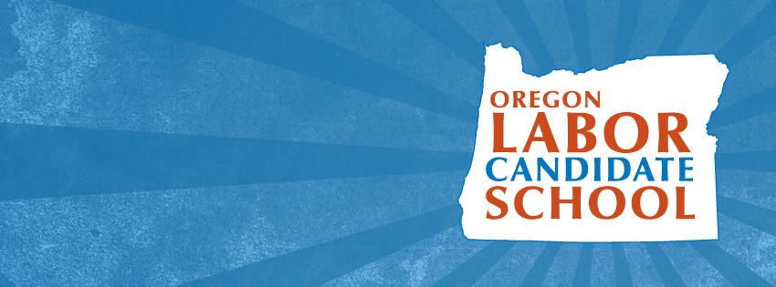 Oregon Labor Candidate School
