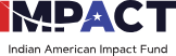 Indian American IMPACT Fund - FEDERAL