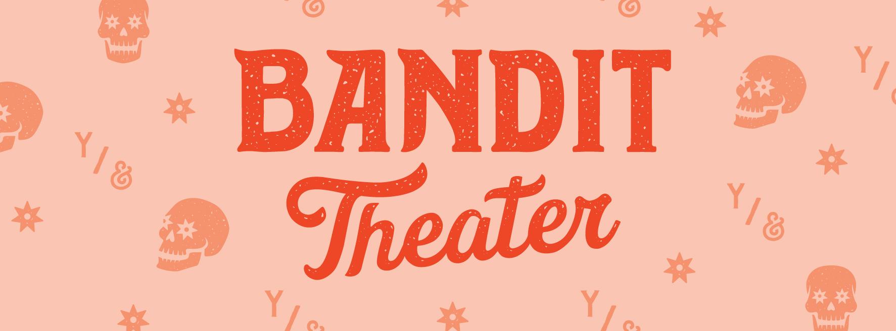 Bandit Theater