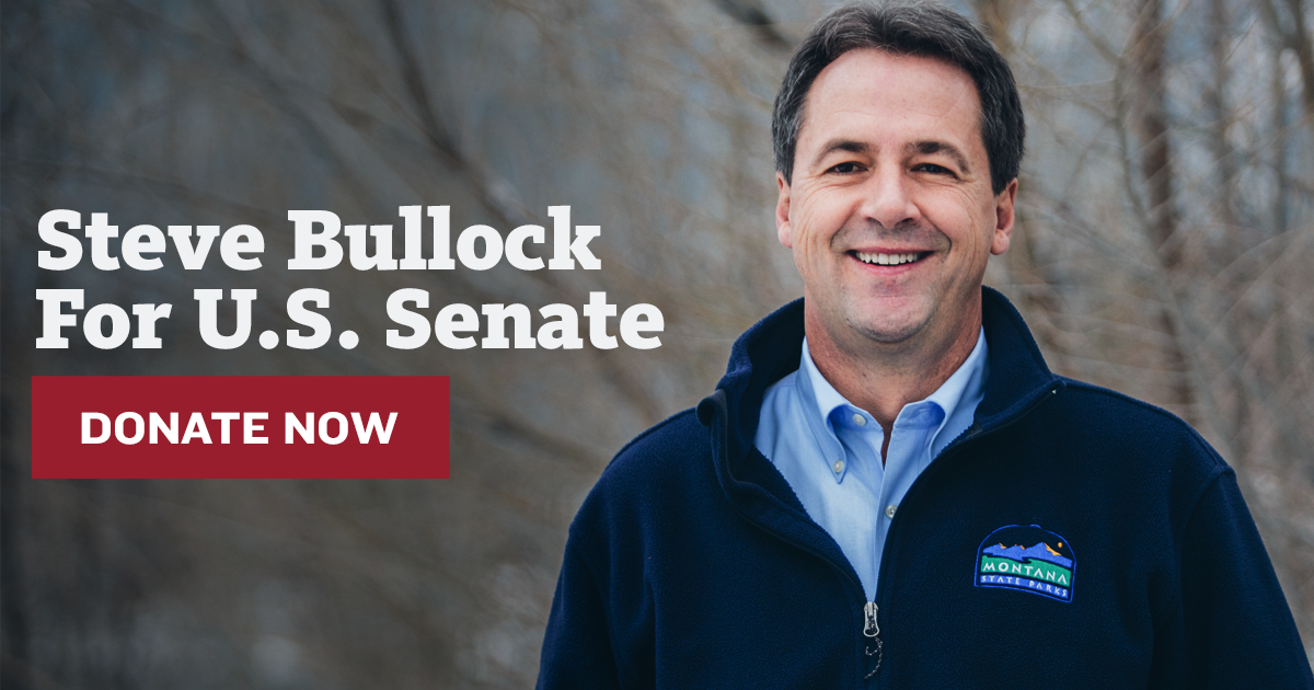 Contribute to Steve Bullock for Senate